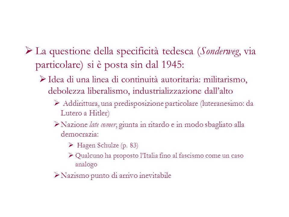 La questione della specificità tedesca (Sonderweg, via particolare) si è posta sin dal 1945: