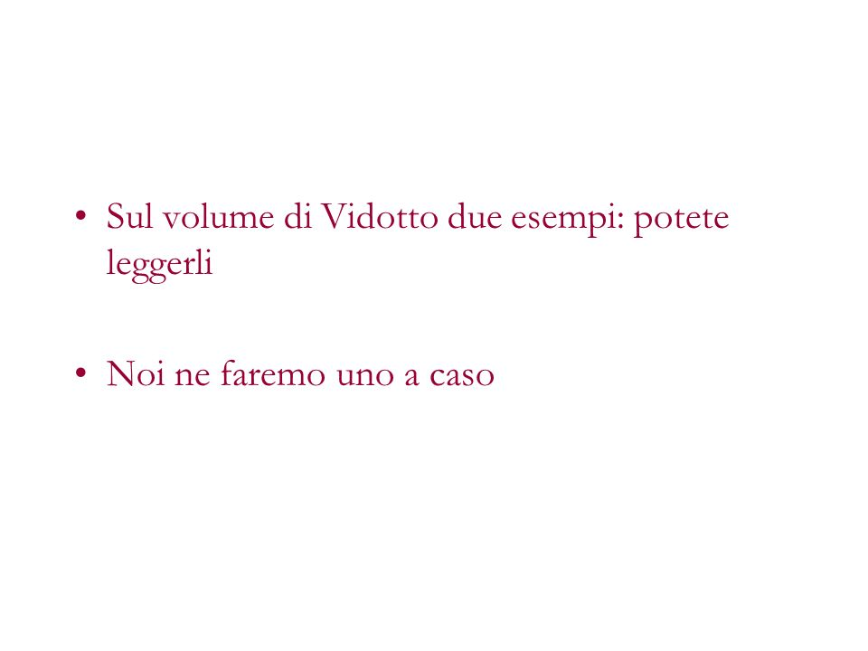 Sul volume di Vidotto due esempi: potete leggerli