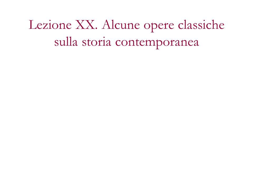 Lezione XX. Alcune opere classiche sulla storia contemporanea