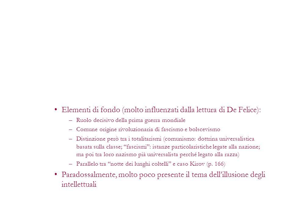 Elementi di fondo (molto influenzati dalla lettura di De Felice):