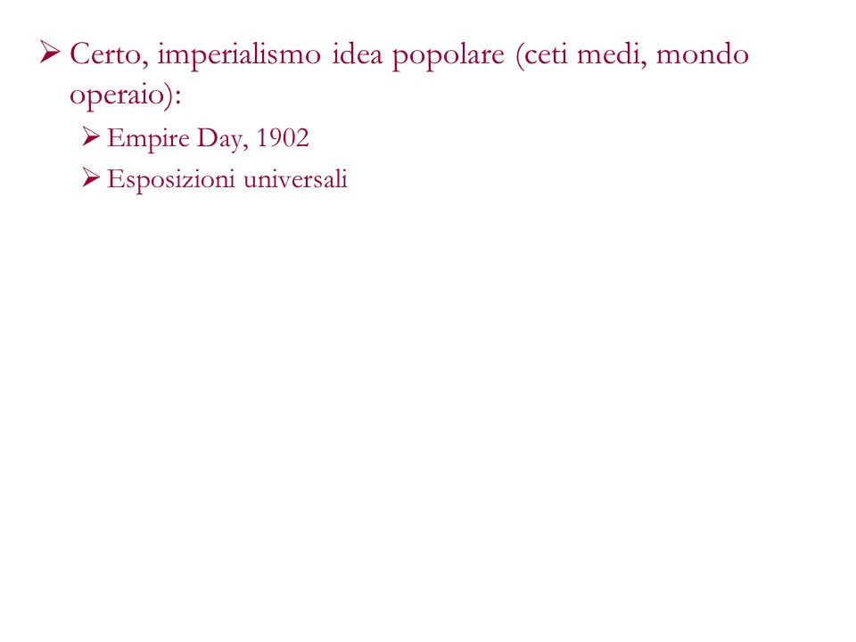 Certo, imperialismo idea popolare (ceti medi, mondo operaio):