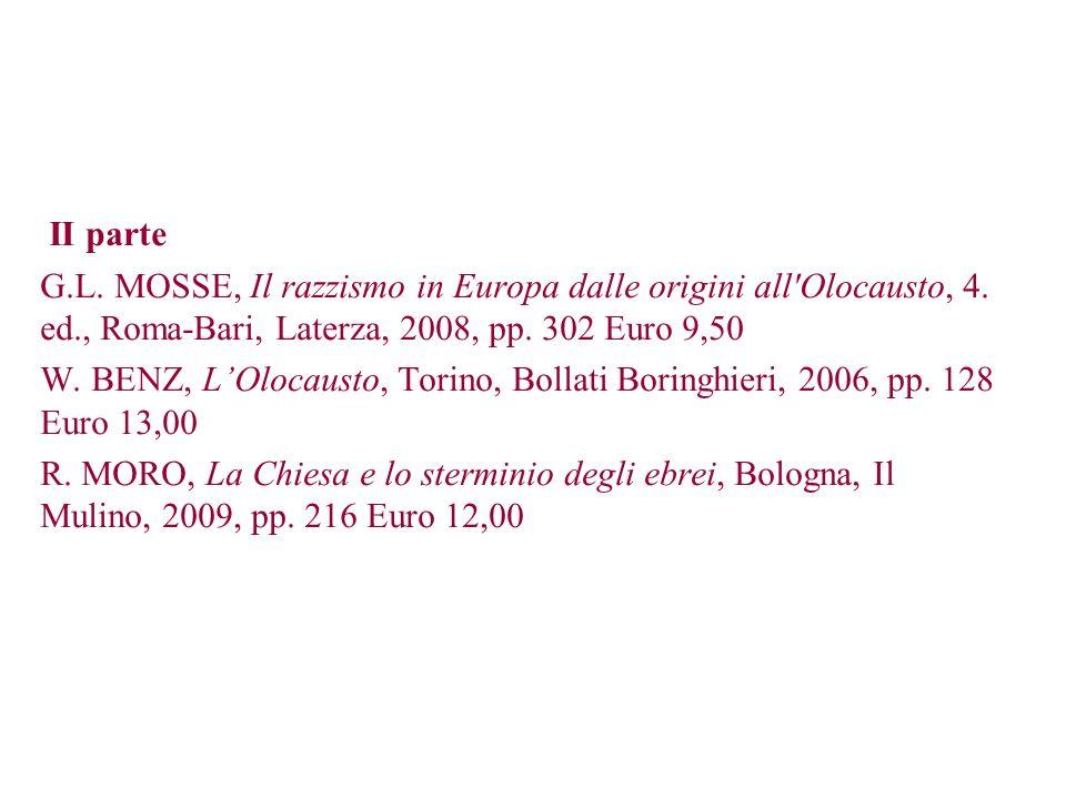 II parte G.L. MOSSE, Il razzismo in Europa dalle origini all Olocausto, 4. ed., Roma-Bari, Laterza, 2008, pp. 302 Euro 9,50.