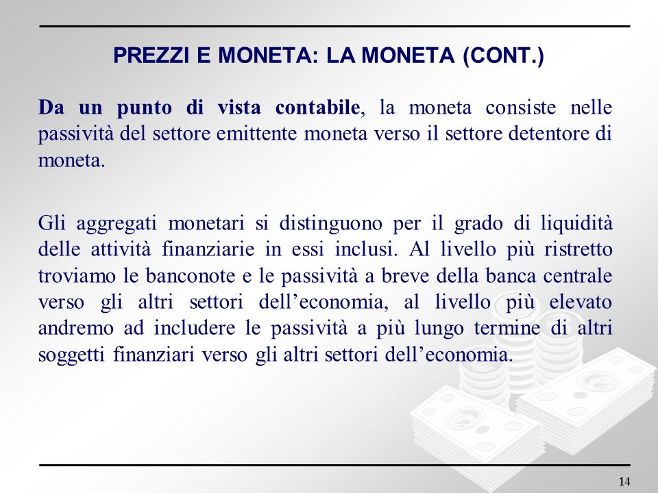PREZZI E MONETA: LA MONETA (CONT.)