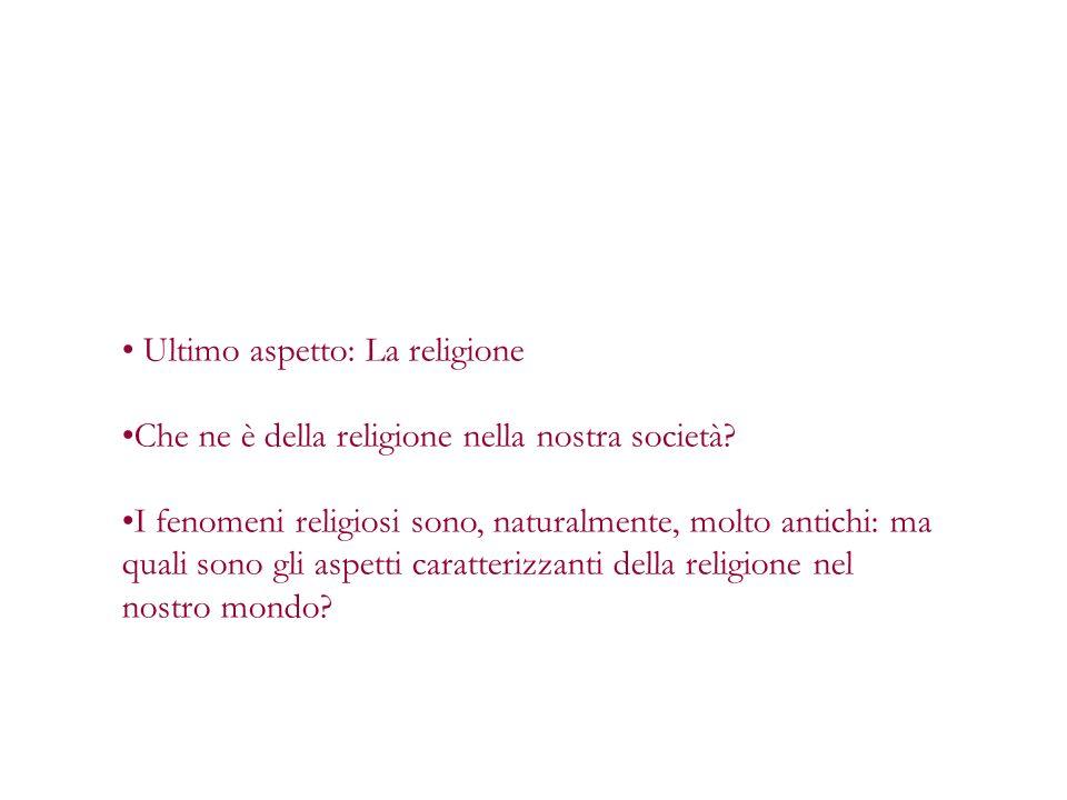 Ultimo aspetto: La religione