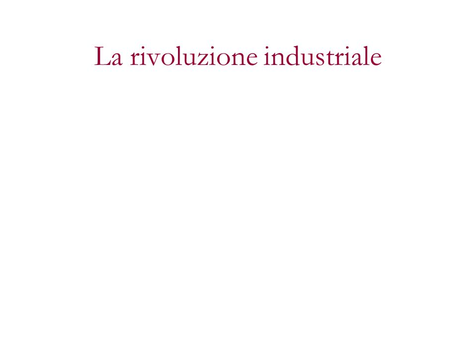 La rivoluzione industriale