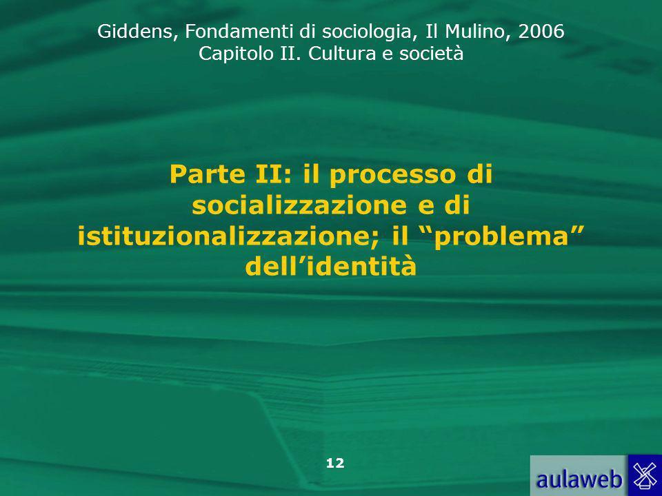 Parte II: il processo di socializzazione e di istituzionalizzazione; il problema dell'identità