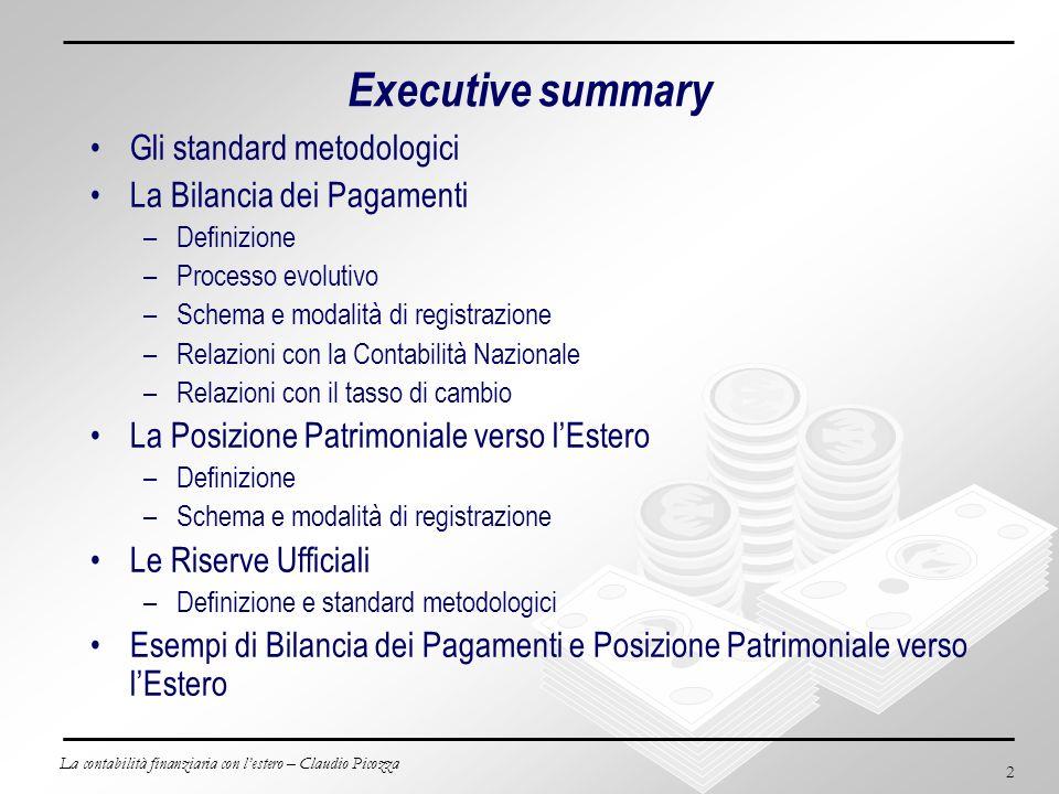 Executive summary Gli standard metodologici La Bilancia dei Pagamenti