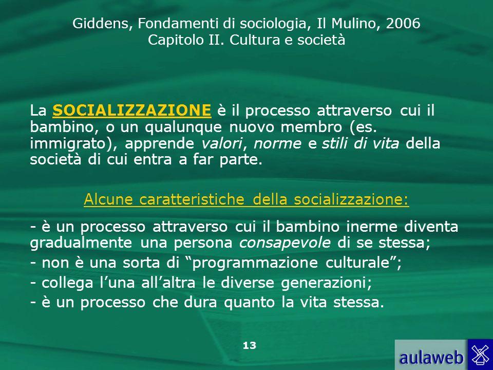 Alcune caratteristiche della socializzazione: