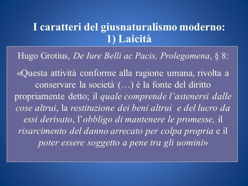 I caratteri del giusnaturalismo moderno: 1) Laicità