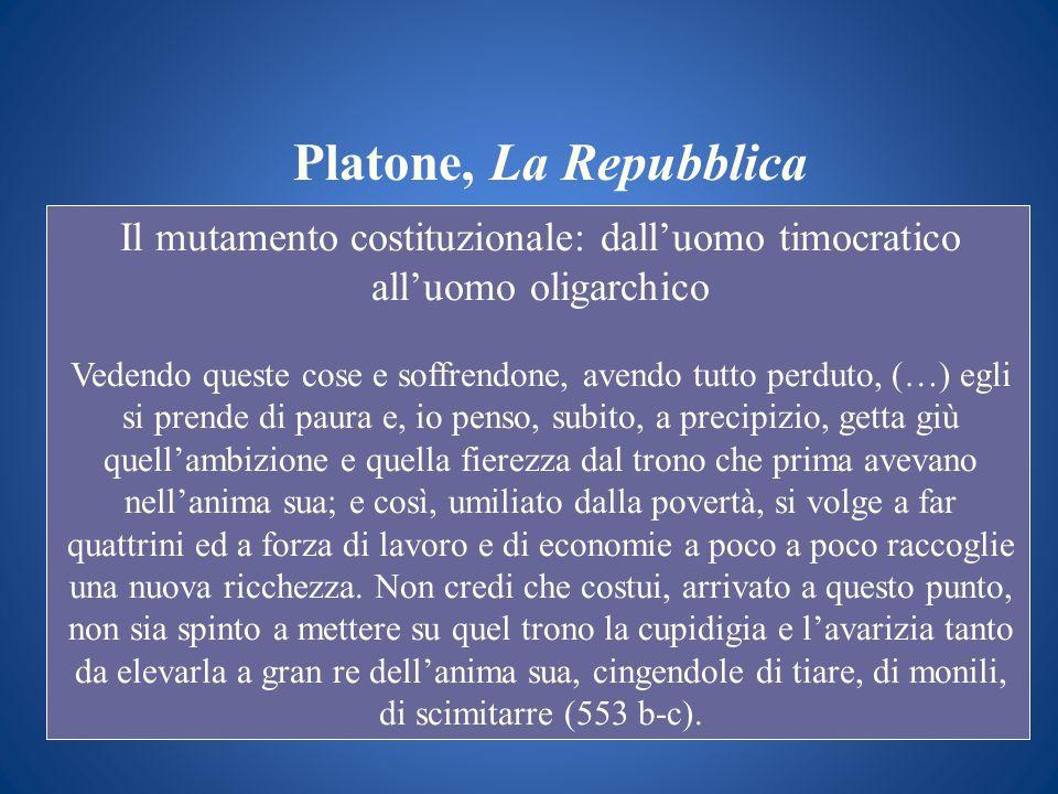 Platone, La RepubblicaIl mutamento costituzionale: dall'uomo timocratico all'uomo oligarchico.