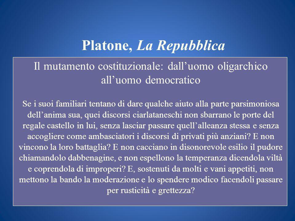 Platone, La RepubblicaIl mutamento costituzionale: dall'uomo oligarchico all'uomo democratico.