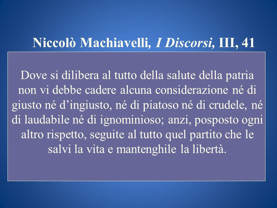 Niccolò Machiavelli, I Discorsi, III, 41
