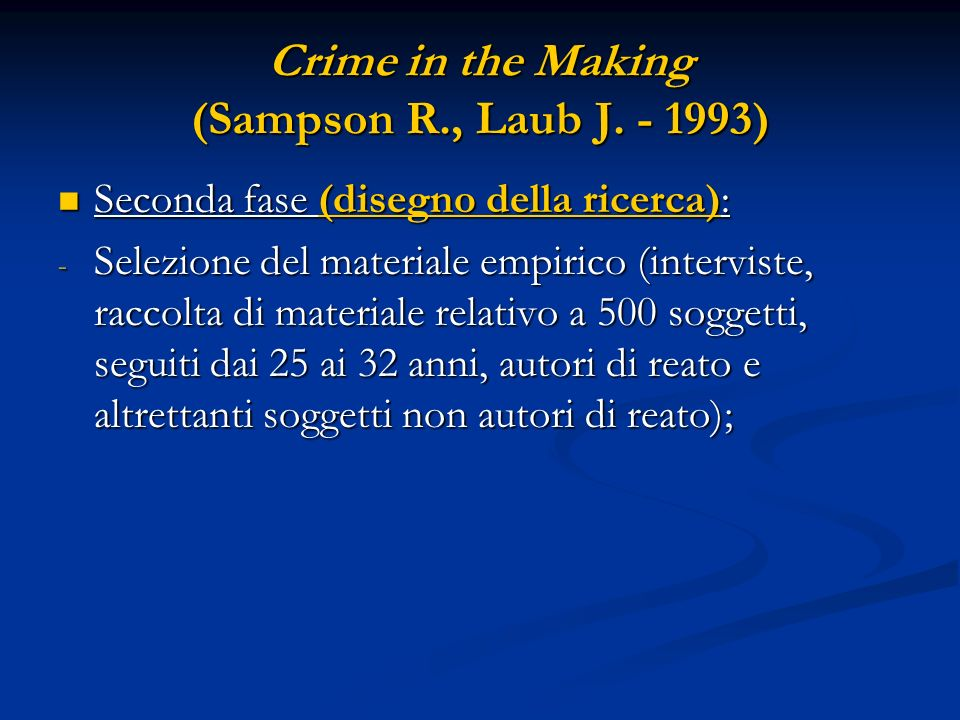Crime in the Making (Sampson R., Laub J. - 1993)