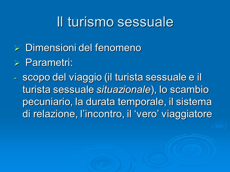 Il turismo sessuale Dimensioni del fenomeno Parametri: