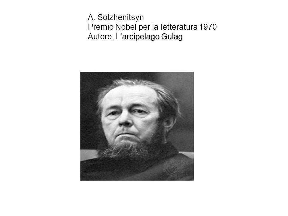A. Solzhenitsyn Premio Nobel per la letteratura 1970 Autore, L'arcipelago Gulag