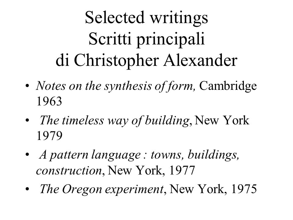 Selected writings Scritti principali di Christopher Alexander