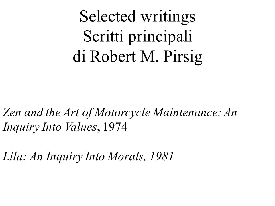Selected writings Scritti principali di Robert M. Pirsig