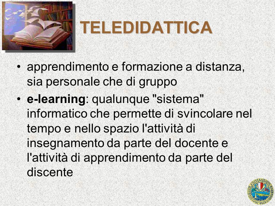 TELEDIDATTICA apprendimento e formazione a distanza, sia personale che di gruppo.
