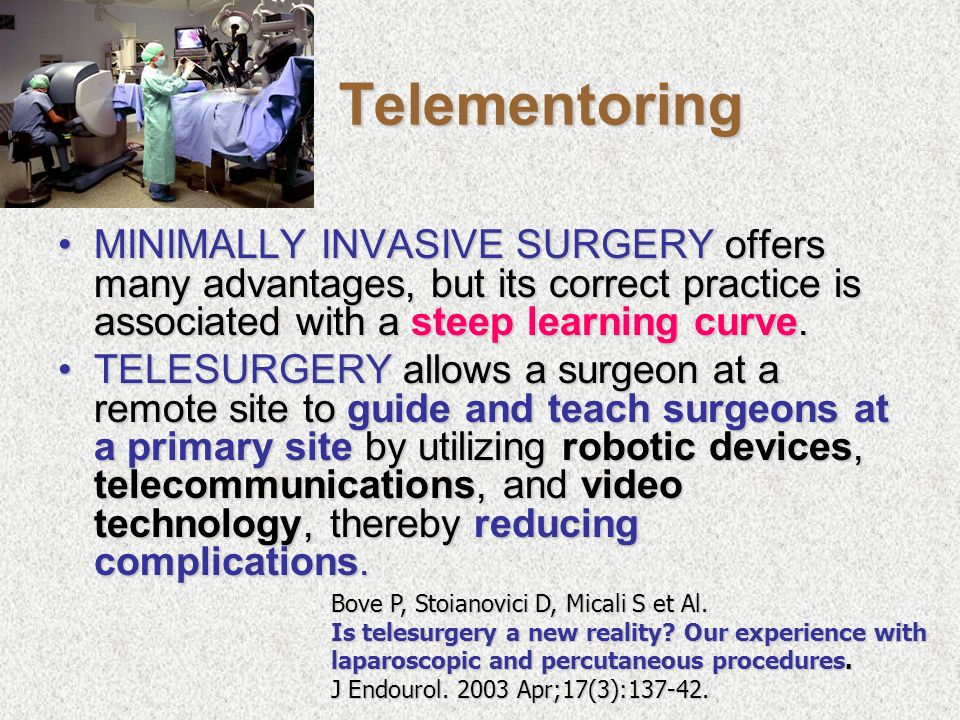 Telementoring MINIMALLY INVASIVE SURGERY offers many advantages, but its correct practice is associated with a steep learning curve.