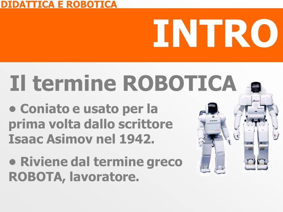 INTRO Il termine ROBOTICA