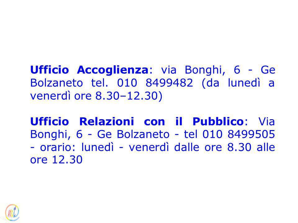 Ufficio Accoglienza: via Bonghi, 6 - Ge Bolzaneto tel