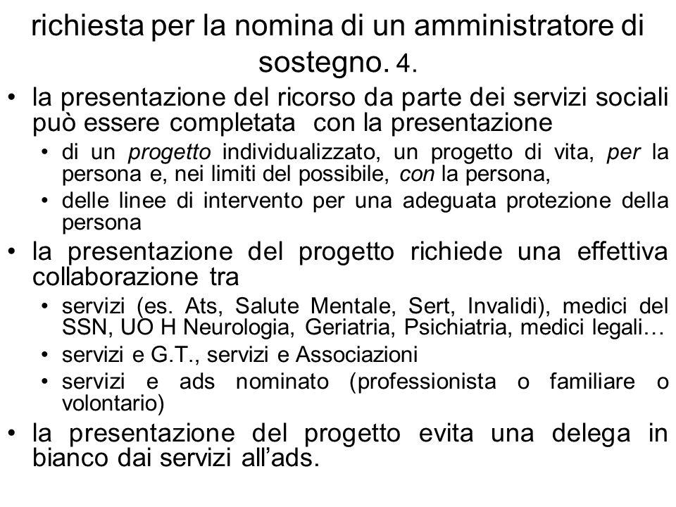 richiesta per la nomina di un amministratore di sostegno. 4.