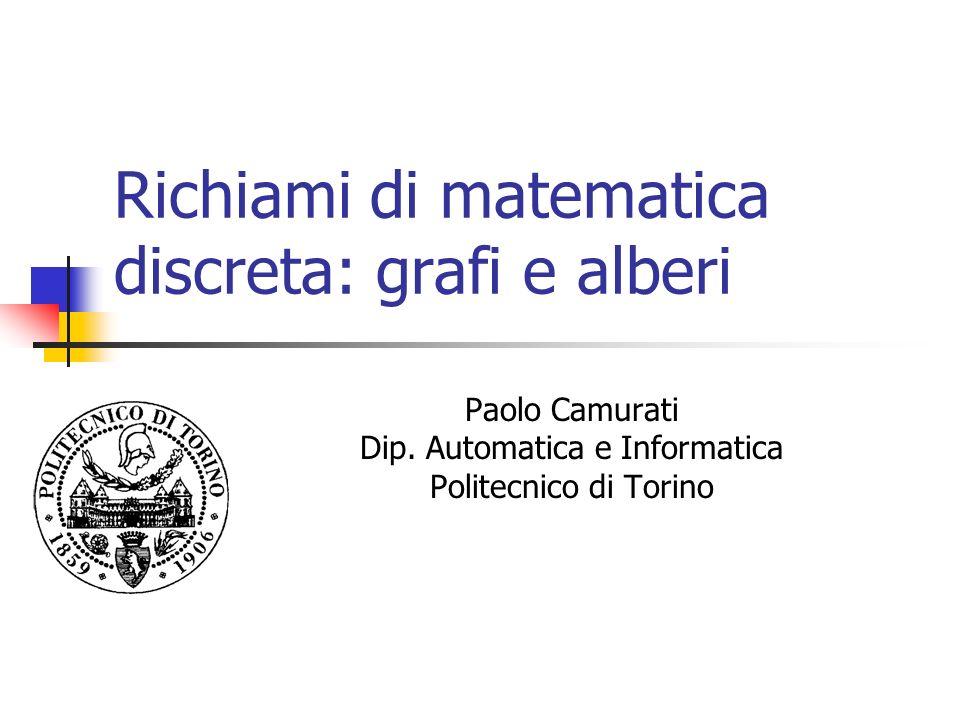 Richiami di matematica discreta: grafi e alberi