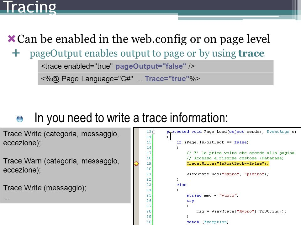 Tracing In you need to write a trace information: