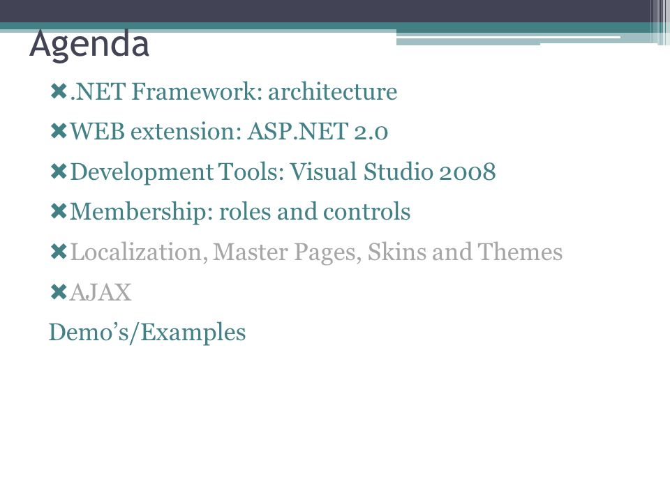 Agenda .NET Framework: architecture WEB extension: ASP.NET 2.0