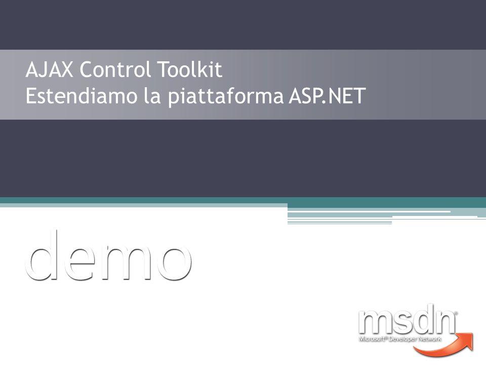 AJAX Control Toolkit Estendiamo la piattaforma ASP.NET
