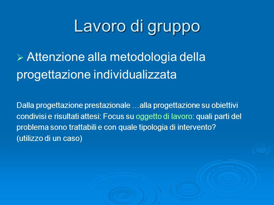 Lavoro di gruppo Attenzione alla metodologia della