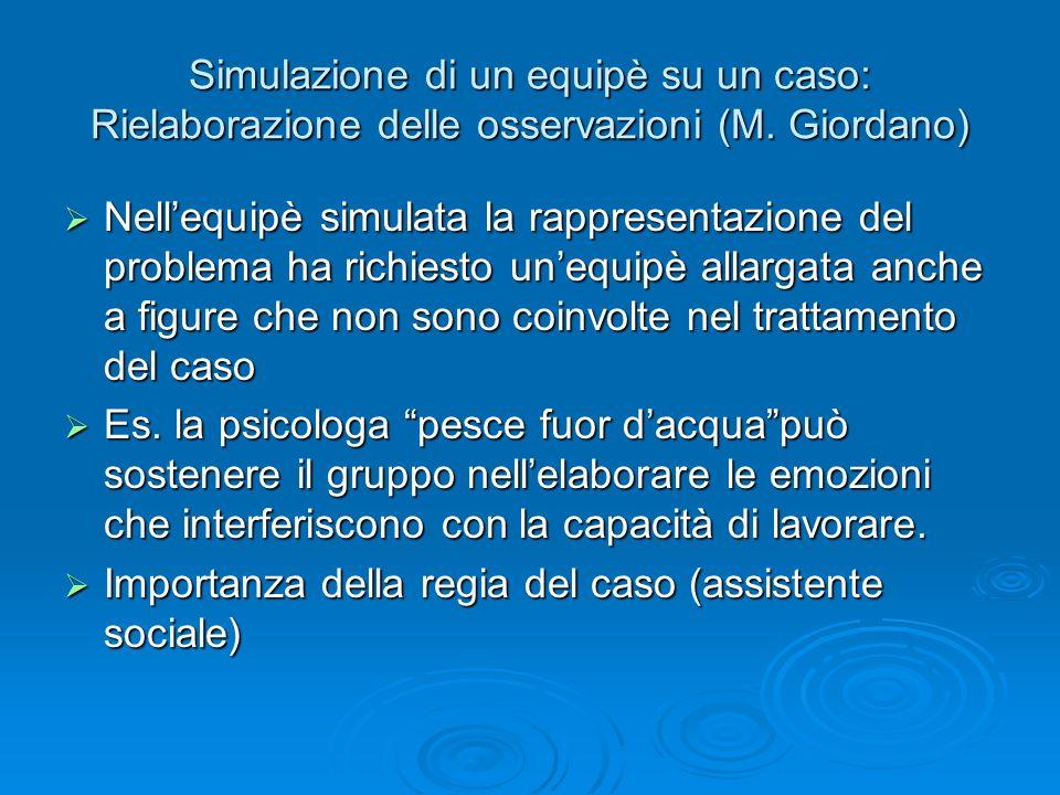 Simulazione di un equipè su un caso: Rielaborazione delle osservazioni (M. Giordano)