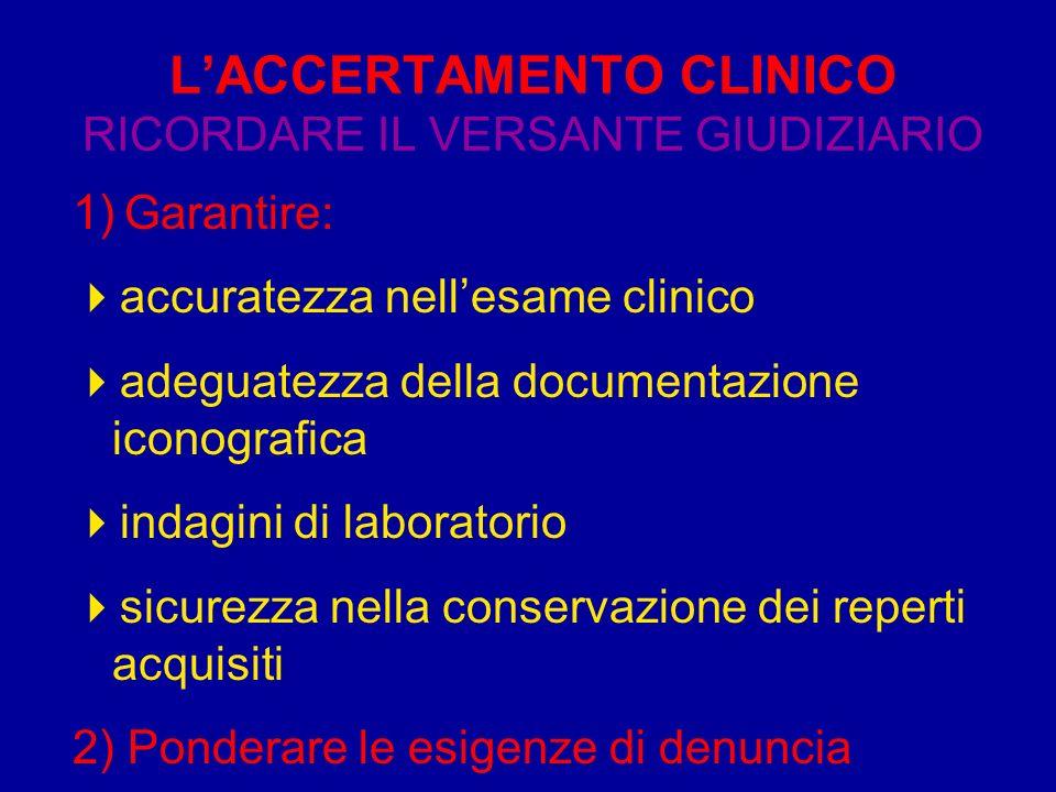 L'ACCERTAMENTO CLINICO RICORDARE IL VERSANTE GIUDIZIARIO