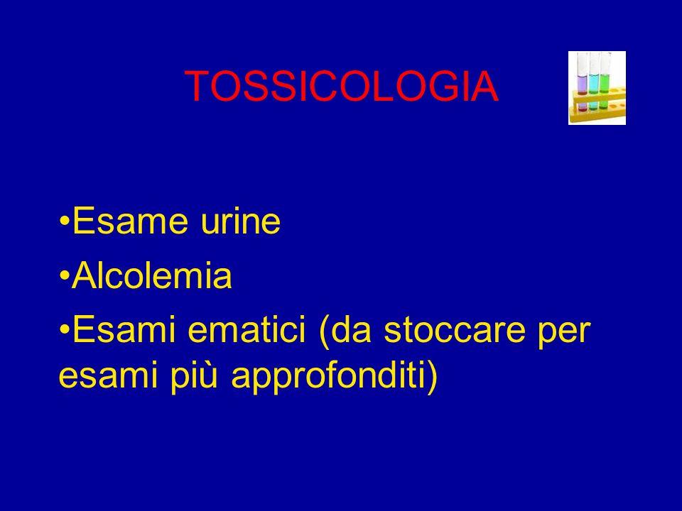 TOSSICOLOGIA Esame urine Alcolemia