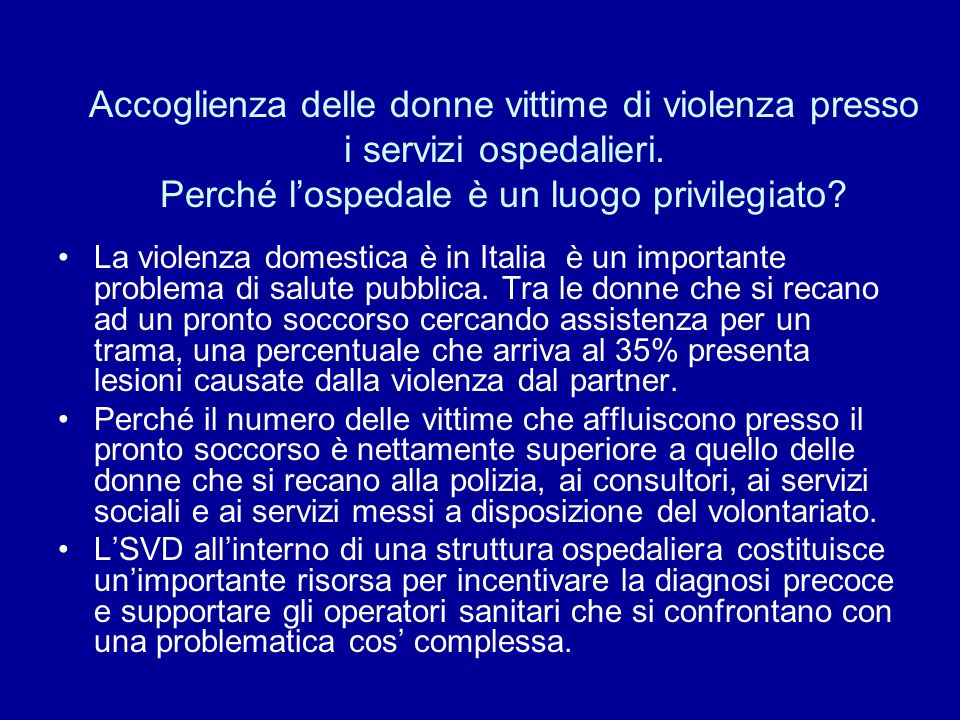 Accoglienza delle donne vittime di violenza presso i servizi ospedalieri. Perché l'ospedale è un luogo privilegiato