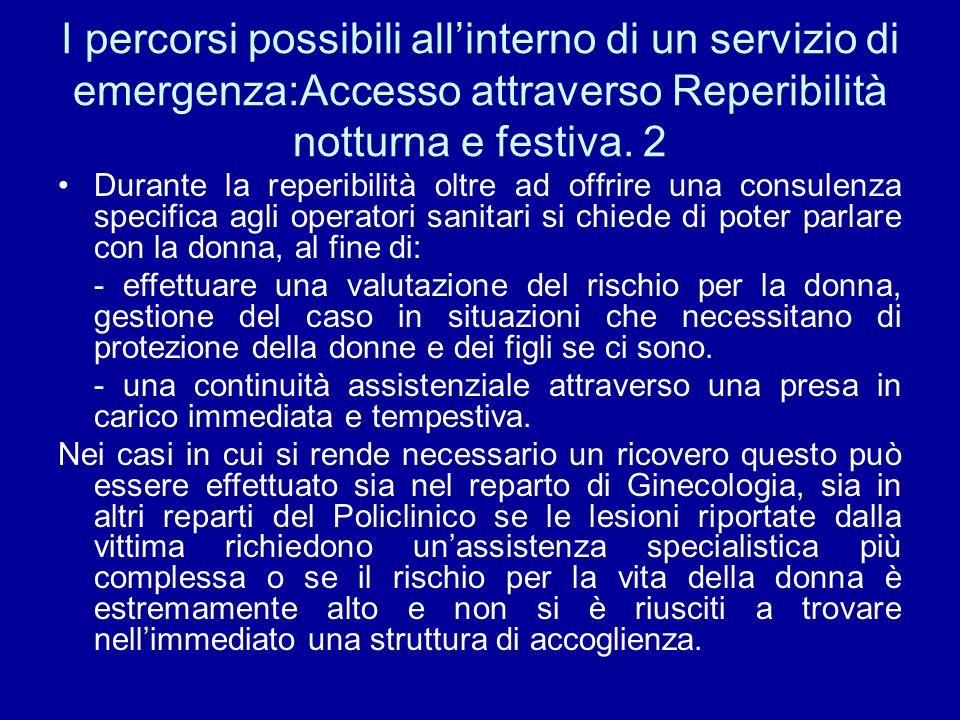 I percorsi possibili all'interno di un servizio di emergenza:Accesso attraverso Reperibilità notturna e festiva. 2