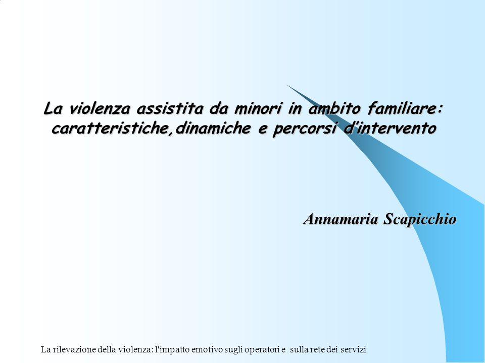 La violenza assistita da minori in ambito familiare: caratteristiche,dinamiche e percorsi d'intervento