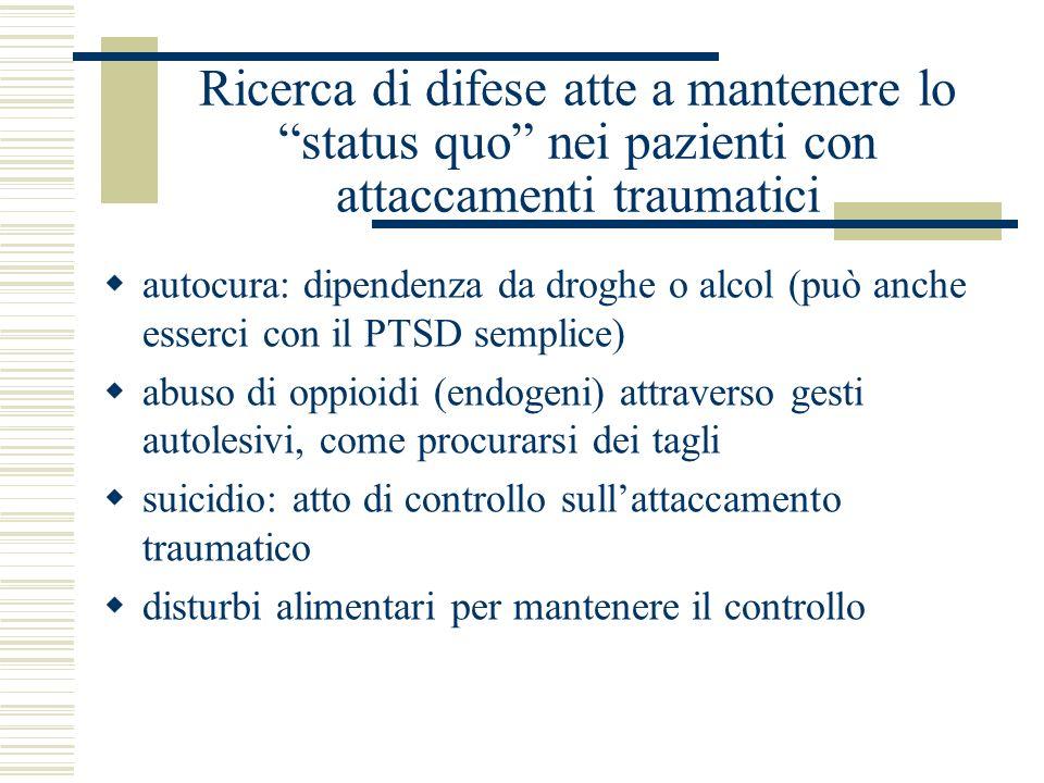 Ricerca di difese atte a mantenere lo status quo nei pazienti con attaccamenti traumatici