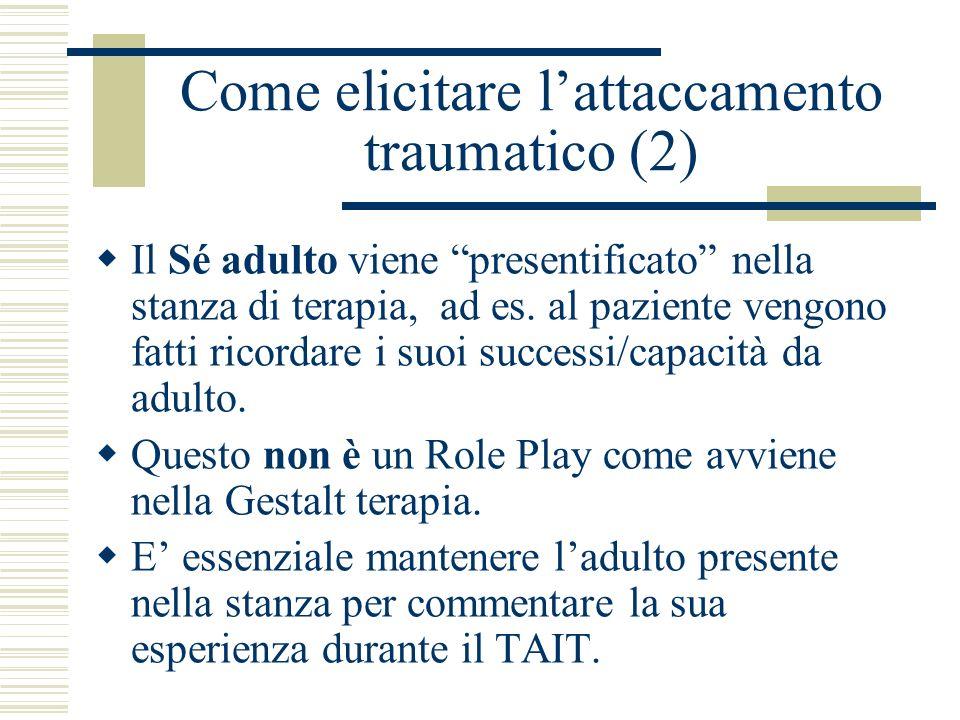 Come elicitare l'attaccamento traumatico (2)