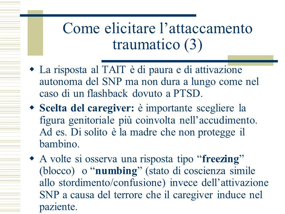 Come elicitare l'attaccamento traumatico (3)