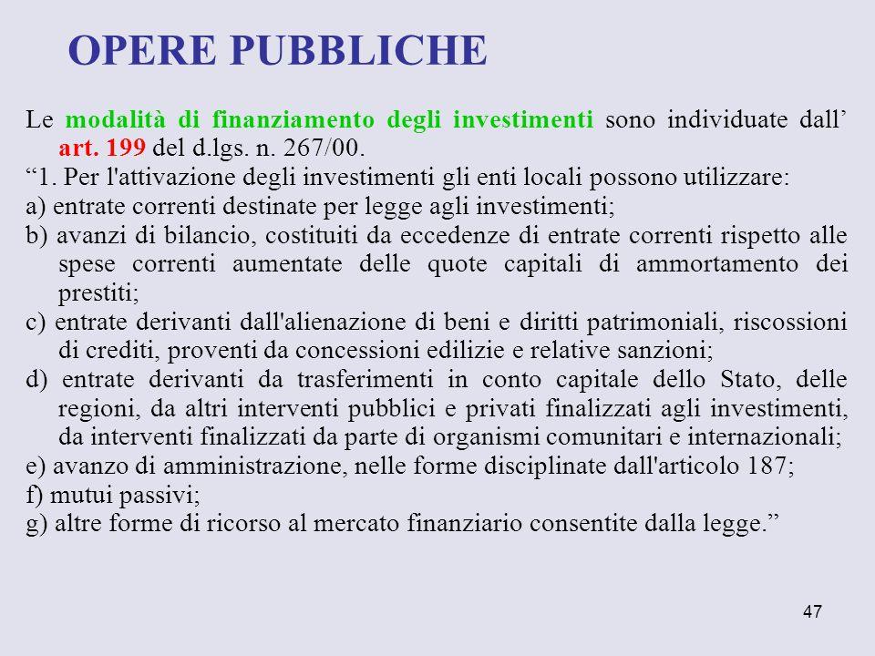 OPERE PUBBLICHE Le modalità di finanziamento degli investimenti sono individuate dall' art. 199 del d.lgs. n. 267/00.