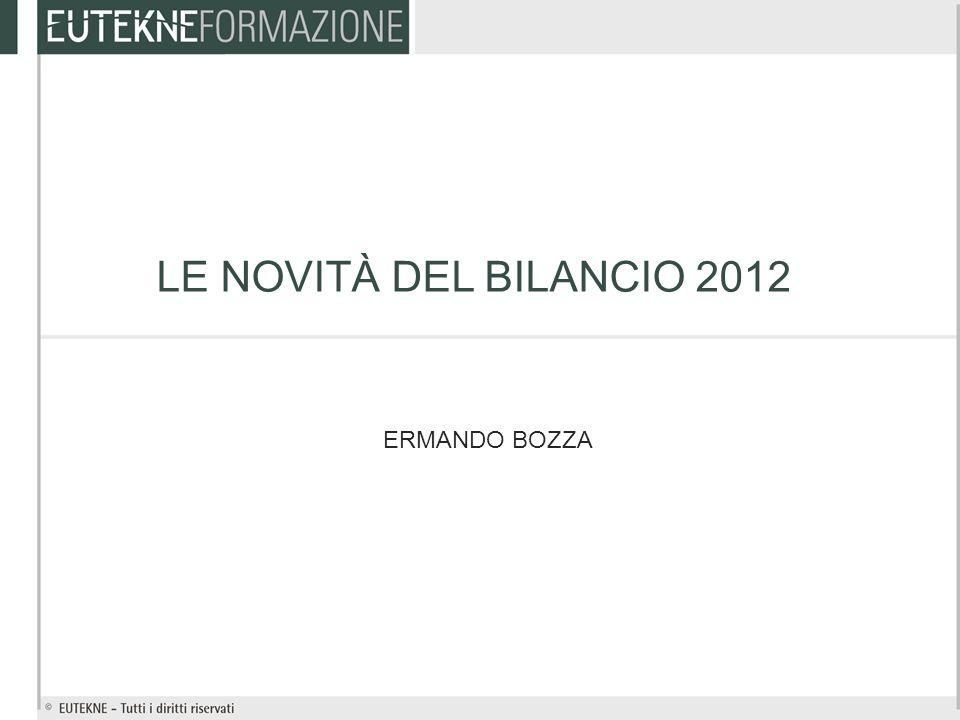 LE NOVITÀ DEL BILANCIO 2012 ERMANDO BOZZA