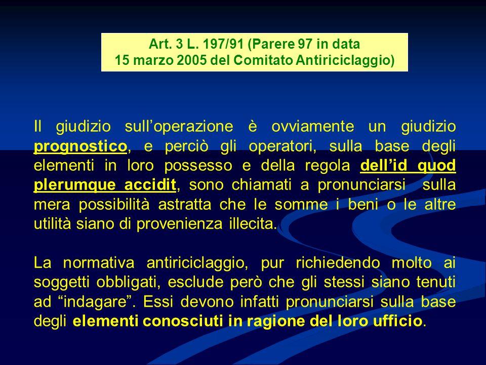 Art. 3 L. 197/91 (Parere 97 in data 15 marzo 2005 del Comitato Antiriciclaggio)