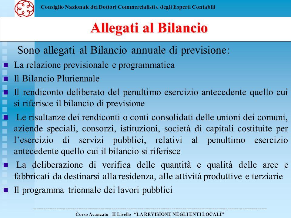 Allegati al Bilancio Sono allegati al Bilancio annuale di previsione: