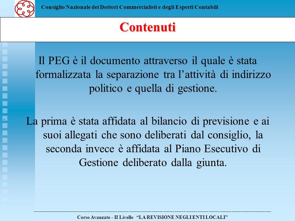 ContenutiIl PEG è il documento attraverso il quale è stata formalizzata la separazione tra l'attività di indirizzo politico e quella di gestione.