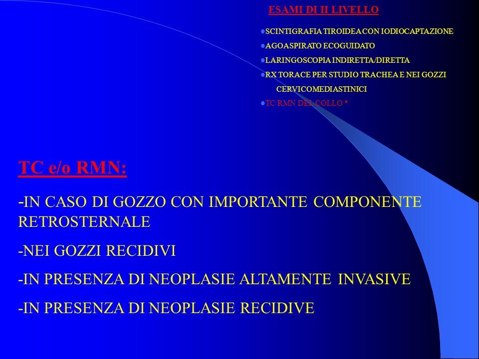 -IN CASO DI GOZZO CON IMPORTANTE COMPONENTE RETROSTERNALE