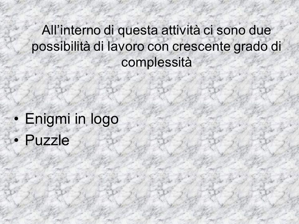 Enigmi in logo Puzzle All'interno di questa attività ci sono due
