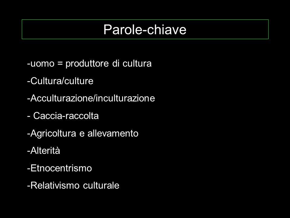 Parole-chiave uomo = produttore di cultura Cultura/culture