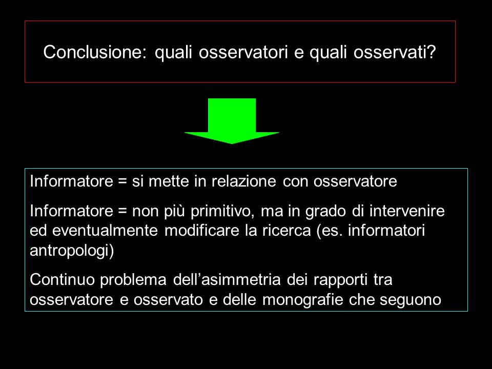 Conclusione: quali osservatori e quali osservati