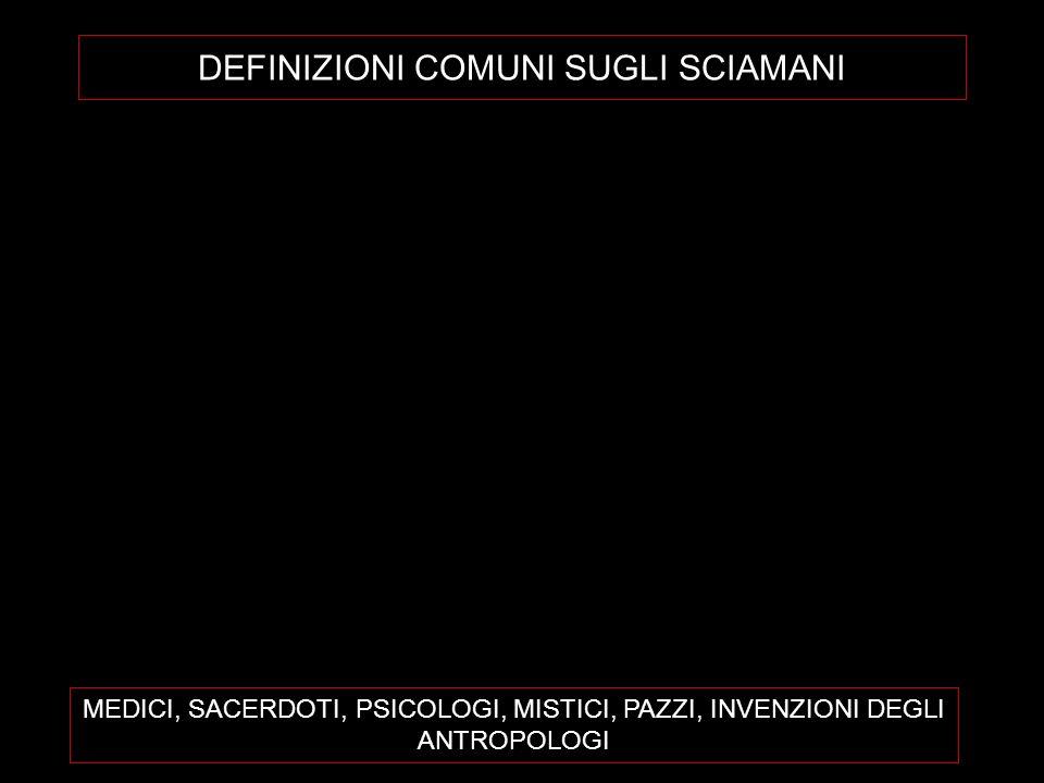 DEFINIZIONI COMUNI SUGLI SCIAMANI